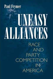 Cover of: Uneasy Alliances Race And Party Competition In America