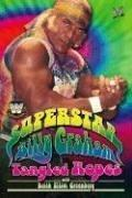 Cover of: WWE Legends - Superstar Billy Graham: Tangled Ropes