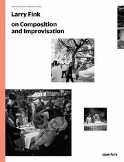 Cover of: Larry Fink On Improvisation And Composition