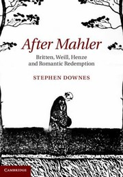 Cover of: After Mahler Britten Weill Henze And Romantic Redemption