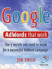 Cover of: Google Adwords That Work 7 Secrets To Cashing In With The No 1 Search Engine