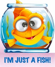 Cover of: Im Just A Fish