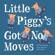 Cover of: Little Piggys Got No Moves