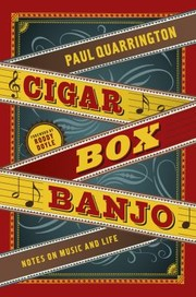 Cover of: Cigar Box Banjo Notes On Music And Life