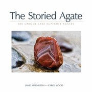 Cover of: The Storied Agate 100 Unique Lake Superior Agates