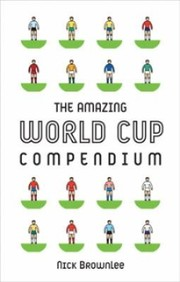Cover of: The Amazing World Cup Compendium