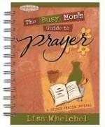 Cover of: Busy Mom's Guide to Prayer