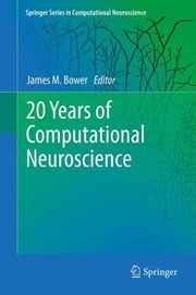 Cover of: 20 Years Of Computational Neuroscience
