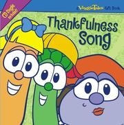 Cover of: Thankfulness Song (A Veggie Tales Gift Book)