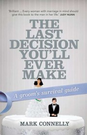 Cover of: The Last Decision Youll Ever Make A Grooms Survival Guide