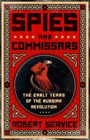 Cover of: Spies And Commissars The Early Years Of The Russian Revolution