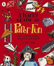 Cover of: A Wacky Guide To Paper Fun