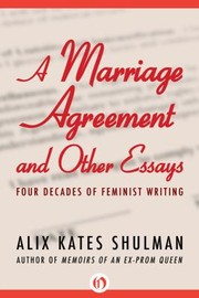 Cover of: A Marriage Agreement And Other Essays Four Decades Of Feminist Writing