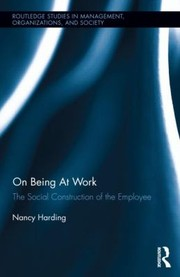 Cover of: On Being At Work The Social Construction Of The Employee