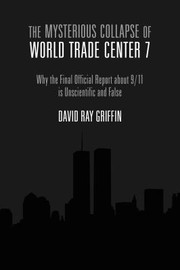 Cover of: The Mysterious Collapse Of World Trade Center 7 Why The Final Official Report About 911 Is Unscientific And False