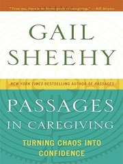 Cover of: Passages In Caregiving Turning Chaos Into Confidence