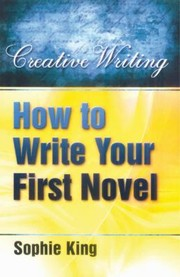 Cover of: How To Write Your First Novel
