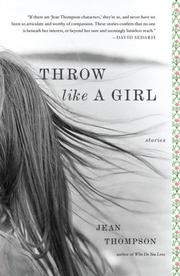 Cover of: Throw Like A Girl | Jean Thompson