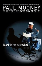 Cover of: Black Is The New White A Memoir