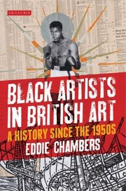 Cover of: Black Artists In British Art A History From 1950 To The Present
