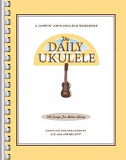 Cover of: The Daily Ukulele 365 Songs For Better Living