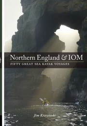 Cover of: Northern England And Iom 50 Great Sea Kayak Voyages
