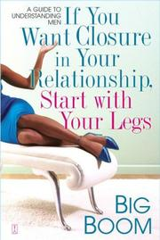 Cover of: If You Want Closure in Your Relationship, Start with Your Legs