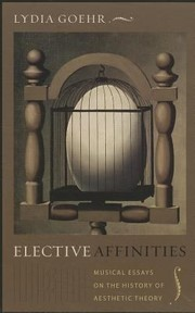 Cover of: Elective Affinities Musical Essays On The History Of Aesthetic Theory