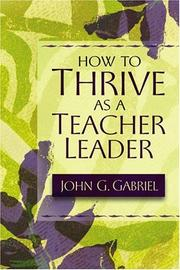 Cover of: How To Thrive As A Teacher Leader