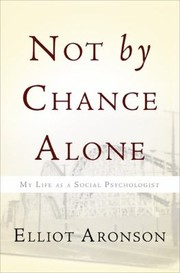 Cover of: Not By Chance Alone My Life As A Social Psychologist