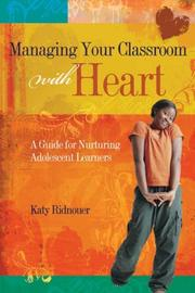 Cover of: Managing Your Classroom With Heart