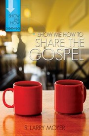 Cover of: Show Me How To Share The Gospel