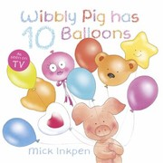 Cover of: Wibbly Pig Has 10 Balloons