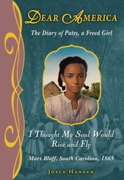 Cover of: I Thought My Soul Would Rise And Fly The Diary Of Patsy A Freed Girl