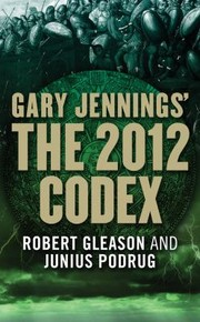 Cover of: Gary Jennings The 2012 Codex
