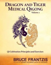 Cover of: Dragon And Tiger Medical Qigong Health And Energy In Seven Simple Movements