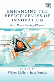 Cover of: Enhancing The Effectiveness Of Innovation New Roles For Key Players