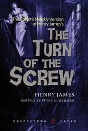 Cover of: The Colliers Weekly Version Of Henry Jamess The Turn Of The Screw As It First Appreared In Serial Format In 1898