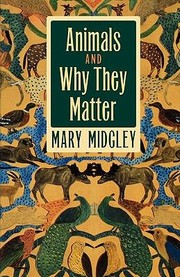 Cover of: Animals And Why They Matter
