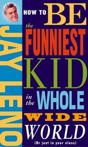 Cover of: How to be the funniest kid in the whole wide world (or just in your class)