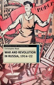 Cover of: War And Revolution In Russia 191422 The Collapse Of Tsarism And The Establishment Of Soviet Power