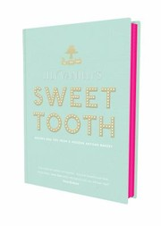 Cover of: Lily Vanillis Sweet Tooth Recipes And Tips From A Modern Artisan Bakery