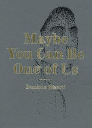 Cover of: Maybe You Can Be One Of Us Daniele Buetti