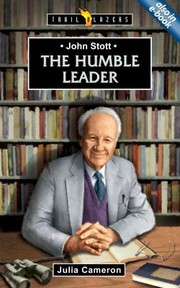 Cover of: The Humble Leader John Stott