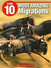 Cover of: The 10 Most Amazing Migrations