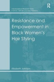Cover of: Resistance And Empowerment In Black Womens Hair Styling