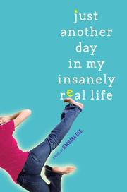 Cover of: Just Another Day in My Insanely Real Life