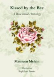 Cover of: Kissed By The Bee A Rosetinted Anthology