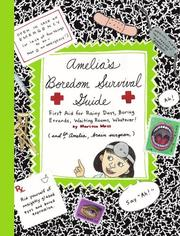 Cover of: Amelia's boredom survival guide: first aid for rainy days, boring errands, waiting rooms, whatever!