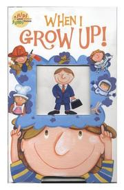Cover of: When I Grow Up!